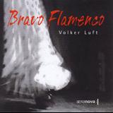 Volker Luft: Bravo Flamenco