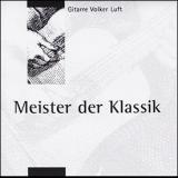 Volker Luft: Meister der Klassik I
