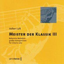 Volker Luft: Meister der Klassik III